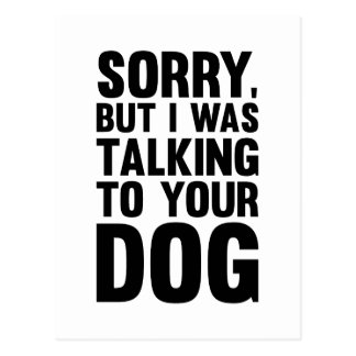 Talking to Your Dog Postcard