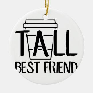 Tall Best Friend Ceramic Ornament