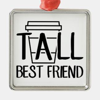 Tall Best Friend Metal Ornament