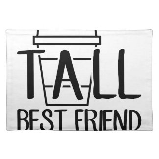 Tall Best Friend Placemat