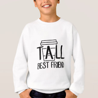 Tall Best Friend Sweatshirt
