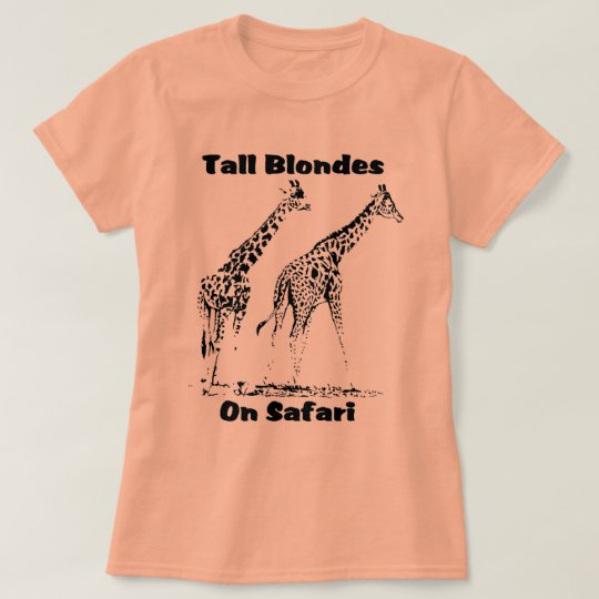 Tall Blondes on Safari T shirt