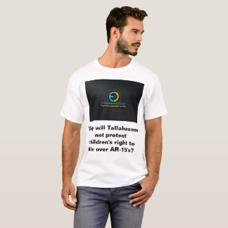Tallahassee deny to hear children's right to life. T-Shirt