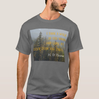 Taller than the Trees, Henry David Thoreau quote T-Shirt