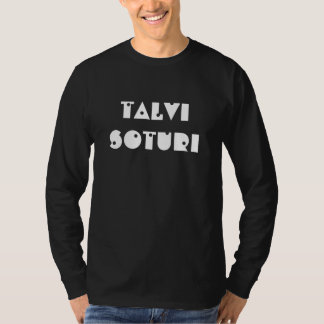 talvi soturi - winter warrior in Finnish T-Shirt