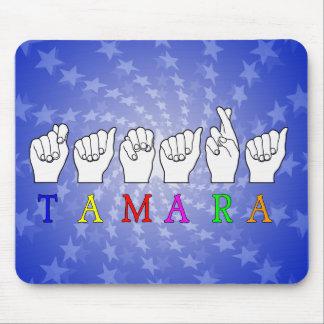 TAMARA  ASL FINGERSPELLED NAME SIGN MOUSE PAD