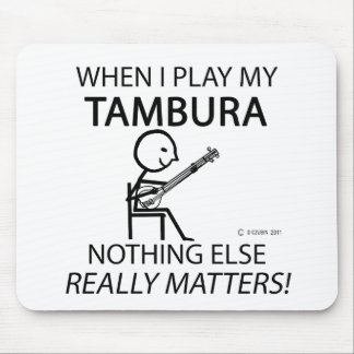 Tambura Nothing Else Matters Mouse Pad