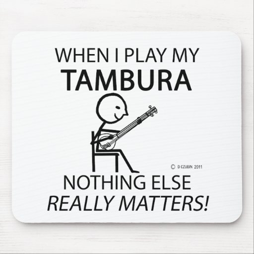 Tambura Nothing Else Matters Mouse Pads