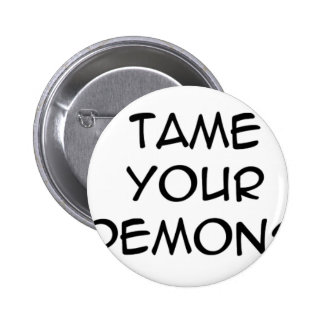 tame your demons buttons