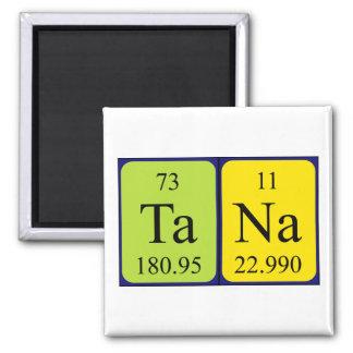 Tana periodic table name magnet
