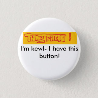 tand facts, I'm kewl- 1 Inch Round Button