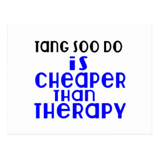 Tang Soo do Is Cheaper  Than Therapy Postcard