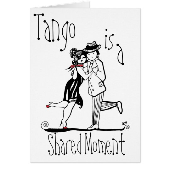 Tango Is a Shared Moment Card