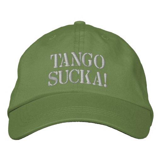 Tango Sucka! Embroidered Hat