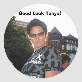 Tanya2, Good Luck Tanya! Classic Round Sticker
