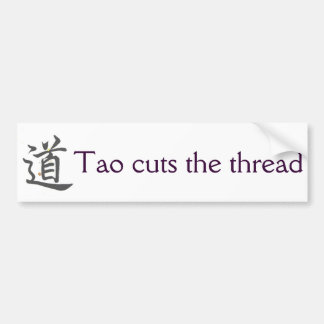 Tao Cuts the Thread Bumper Sticker