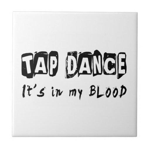 Tap dance Dance It's In My Blood Tile