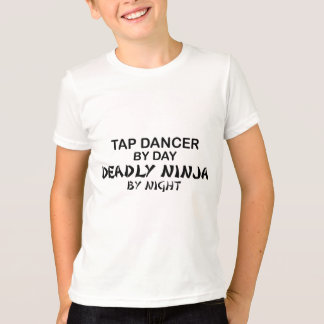 Tap Dancer Deadly Ninja by Night T-Shirt