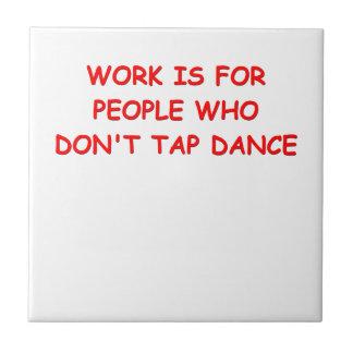 TAP DANCING CERAMIC TILES