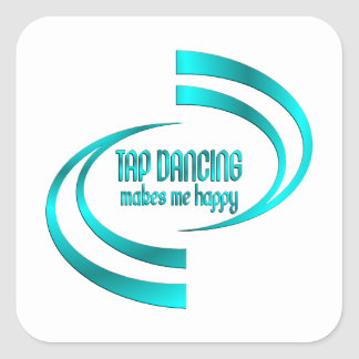 Tap Dancing Makes Me Happy Square Sticker