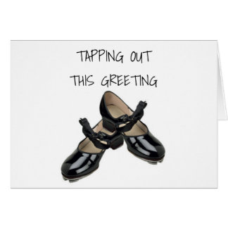 TAP SHOES ARE TAPPING OUT THIS BIRTHDAY GREETING CARD