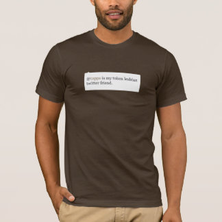@tapps is my token lesbian twitter friend T-Shirt