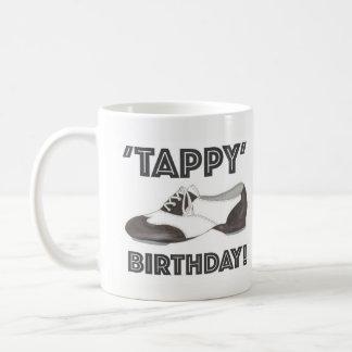 Tappy Happy Birthday Tap Shoe Dance Teacher Dancer Coffee Mug