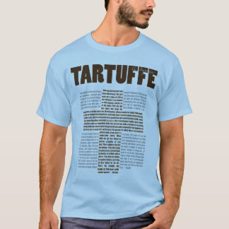 Tartuffe by Moliere T-Shirt