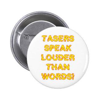 Tasers speak louder than words 2 inch round button