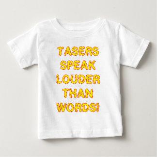 Tasers speak louder than words baby T-Shirt