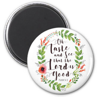 Taste and See the Lord is Good Magnet