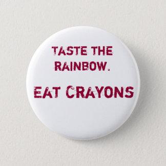 Taste the rainbow 2 inch round button