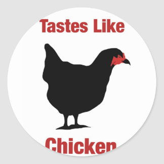Tastes Like Chicken Round Sticker
