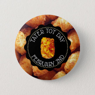 Tater Tot Day February 2nd Funny Holidays Button