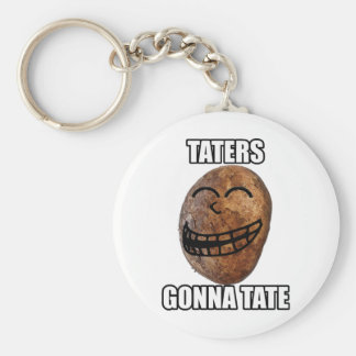 Taters Gonna Hate Keychain