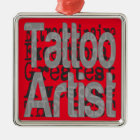 Tattoo Artist Extraordinaire Metal Ornament