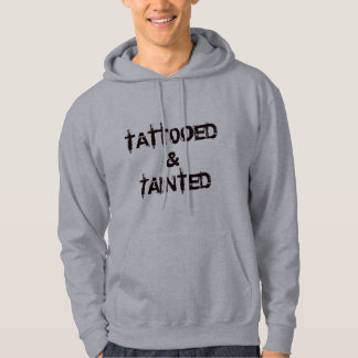 Tattoo Fashion Clothing Tattooed & Tainted Hoodie