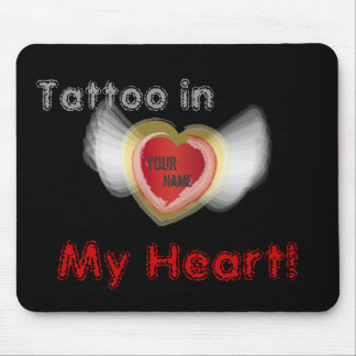 Tattoo In, My Heart!,- Customize Mouse Mat