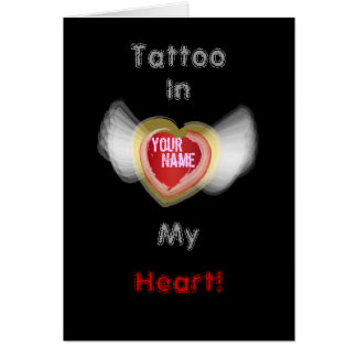 Tattoo, In, My, Heart!, Your, Na... - Customized Greeting Card
