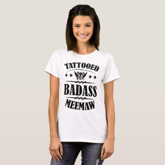 TATTOOED BADASS MEEMAW,TATTOED,BADASS,MEEMAW,BIKE, T-Shirt