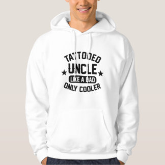 Tattooed Uncle Like a Dad Only Cooler Hoodie