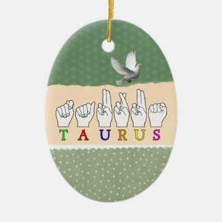 TAURUS ASL FINGERSPELLED NAME ZODIAC SIGN CERAMIC ORNAMENT
