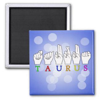 TAURUS ASL FINGERSPELLED NAME ZODIAC SIGN MAGNET