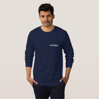 Taurus - Realist and honest T-Shirt