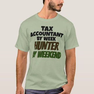 Tax Accountant by Week Hunter by Weekend T-Shirt