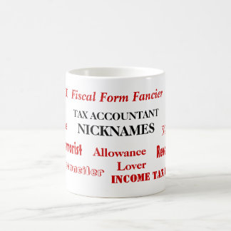 Tax Accountant Nicknames - Funny Tax Names Coffee Mug