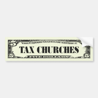 Tax Churches Bumper Sticker