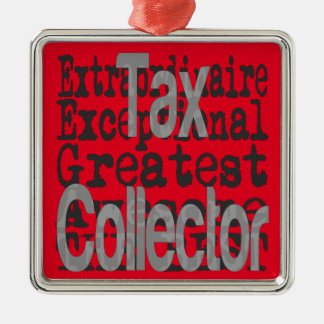 Tax Collector Extraordinaire Metal Ornament