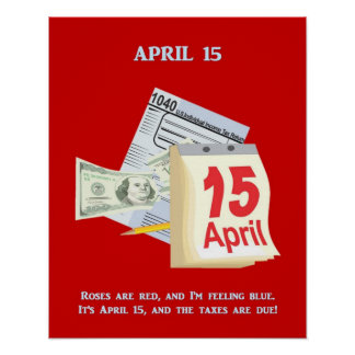 Tax Day Roses Are Red And I'm Feeling Blue Poster