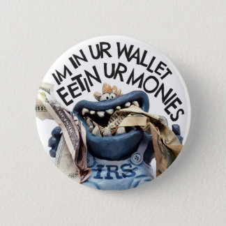 Tax Gremlin from the IRS Eating your Monies 2 Inch Round Button
